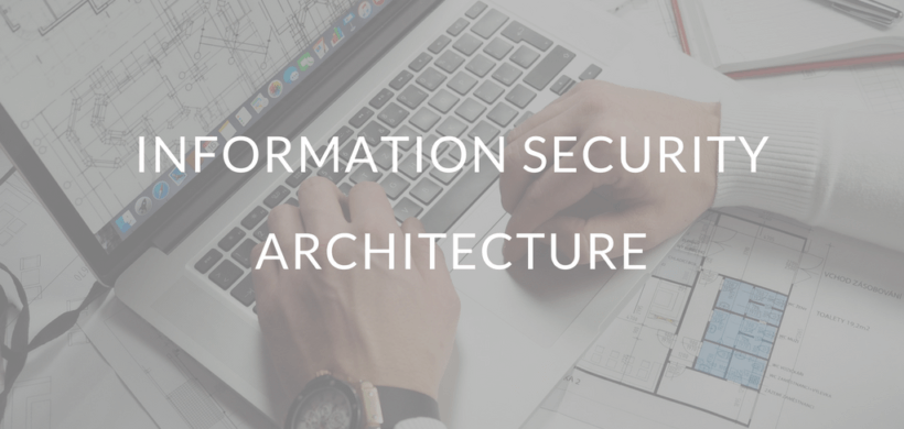 Information Security Architecture | Suite of Preventive & Detective Safeguards