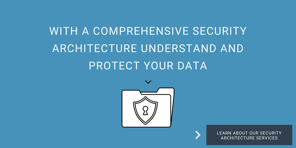LEARN ABOUT OUR SECURITY ARCHITECTURE SERVICES