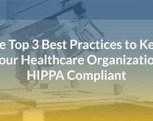 Best Practices For HIPAA