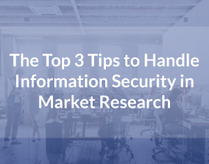 Managing Information Security in Market Research
