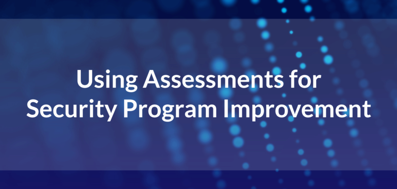 Using Assessments for Security Program Progress