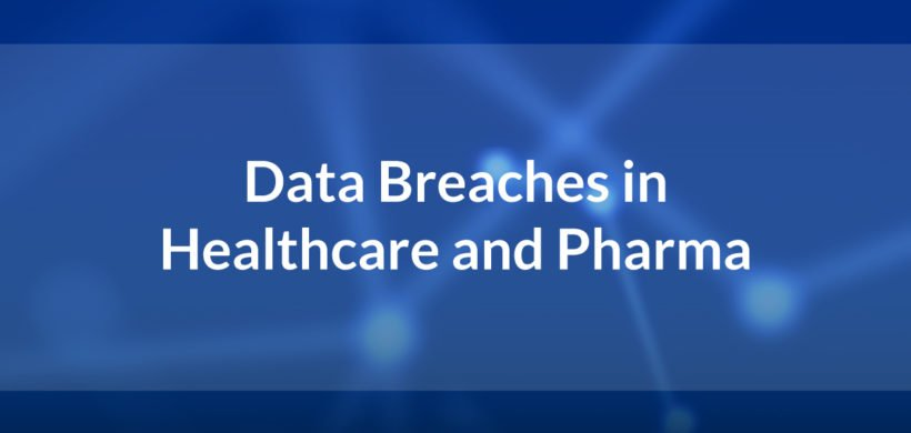 Data Breaches in Healthcare and Pharma