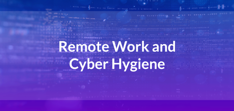 Remote Work and Cyber Hygiene