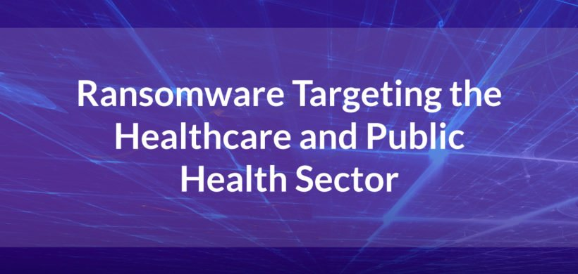 Ransomware Targeting the Healthcare and Public Health Sector
